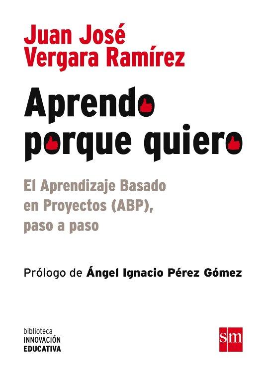 ABP Aprendo porque quiero: El Aprendizaje Basado en Proyectos (ABP), paso a paso (Biblioteca Innovación Educativa) Tapa blanda – 25 ene 2016 de Juan José Vergara Ramírez